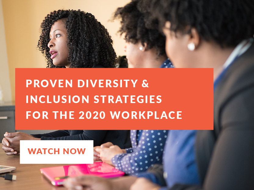 Watch The Proven Strategies for Diversity and Inclusion in the 2020 Workplace Webinar